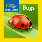 National Geographic Kids Look and Learn: Bugs (Look & Learn) Cover Image