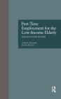 Part-Time Employment for the Low-Income Elderly: Experiences from the Field (Issues in Aging #6) Cover Image