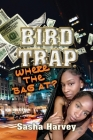 Bird Trap. Where The Bag At? (I need my coins. #1) Cover Image