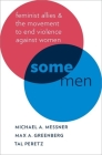 Some Men: Feminist Allies and the Movement to End Violence Against Women Cover Image