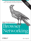 High Performance Browser Networking: What Every Web Developer Should Know about Networking and Web Performance Cover Image