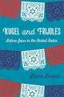 Kugel and Frijoles: Latino Jews in the United States Cover Image