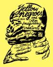 Yellow Negroes and Other Imaginary Creatures Cover Image