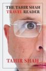The Tahir Shah Travel Reader Cover Image