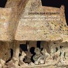 Design for Eternity: Architectural Models from the Ancient Americas Cover Image