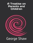 A Treatise on Parents and Children Cover Image