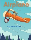 Airplane Coloring Book: Beautiful Illustrations featuring airplanes and jet fighters for Adults and Kids Cover Image