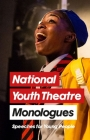 National Youth Theatre Monologues: Speeches for Young People Cover Image