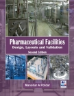 Pharmaceutical Facilities: Design, Layouts and Validation Cover Image