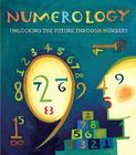Numerology: Unlocking the Future Through Numbers Cover Image