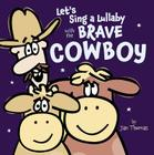Let's Sing a Lullaby with the Brave Cowboy Cover Image