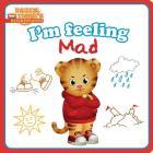 I'm Feeling Mad (Daniel Tiger's Neighborhood) Cover Image