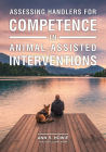Assessing Handlers for Competence in Animal-Assisted Interventions (New Directions in the Human-Animal Bond) Cover Image