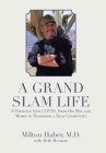 A Grand Slam Life: A Physician Gets Covid, Finds His Way, and Works to Transform a Texas Community Cover Image