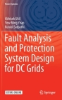 Fault Analysis and Protection System Design for DC Grids (Power Systems) Cover Image