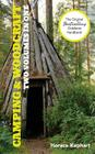 Camping and Woodcraft: A Handbook for Vacation Campers and for Travelers in the Wilderness (2 Volumes in 1) Cover Image