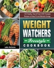 Weight Watchers Freestyle Cookbook: 100 Healthy, Fast & Fresh WW Freestyle Recipes to Keep Fit and Maintain Energy Cover Image