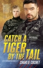 Catch a Tiger by the Tail (Thirds #6) Cover Image