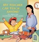 My Teacher Can Teach . . . Anyone Cover Image