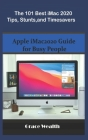 The 101 Best iMac2020 Tips, Stunts and Timesavers: Apple iMac2020 Guide for Busy People Cover Image