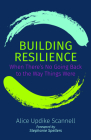 Building Resilience: When There's No Going Back to the Way Things Were Cover Image