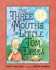 The Three Mouths of Little Tom Drum Cover Image