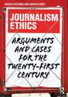 Journalism Ethics: Arguments and Cases for the Twenty-First Century Cover Image