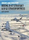 Boeing B-47 Stratojet & B-52 Stratofortress: Origins and Evolution Cover Image