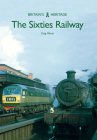 The Sixties Railway (Britain's Heritage) Cover Image