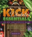 Kick Diabetes Essentials: The Diet and Lifestyle Guide Cover Image