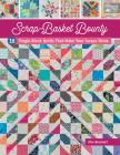 Scrap-Basket Bounty: 16 Single-Block Quilts That Make Your Scraps Shine Cover Image