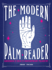 The Modern Palm Reader (Guidebook & Card Set): Guidebook and Deck for Contemporary Cover Image