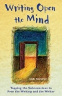 Writing Open the Mind: Tapping the Subconscious to Free the Writing and the Writer Cover Image