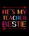 He's My Teacher Bestie: Teacher Appreciation Notebook Or Journal Cover Image