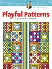 Creative Haven Playful Patterns Coloring Book (Creative Haven Coloring Books) Cover Image