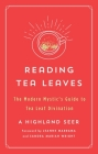 Reading Tea Leaves: The Modern Mystic's Guide to Tea Leaf Divination (The Modern Mystic Library) Cover Image