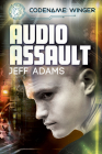 Audio Assault (Codename: Winger #3) Cover Image