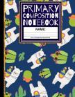Primary Composition Notebook: Cute Alpaca & Cactus Kindergarten Composition School Exercise Book Cover Image