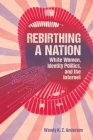 Rebirthing a Nation: White Women, Identity Politics, and the Internet (Race) Cover Image