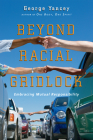 Beyond Racial Gridlock: Embracing Mutual Responsibility Cover Image