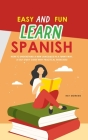 Easy and Fun Learn Spanish: How to Understand a New Language in a Funny Way. A Self-Study Guide with Practical Exercises! Cover Image