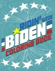 Ridin' With Biden Coloring Book: A 25 Page Pro Joe Political Meme Coloring Pages To Laugh Through The Election Cover Image