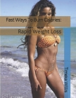 Fast Ways To Burn Calories: : Rapid Weight Loss Cover Image