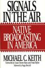 Signals in the Air: Native Broadcasting in America (Media & Society) Cover Image