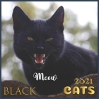 Black cats Meow: 2021 Black cats Wall Calendar by Pub Print, 12 Month 8.5 x 8.5 Cover Image