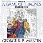 The Official A Game of Thrones Coloring Book: An Adult Coloring Book (A Song of Ice and Fire) Cover Image