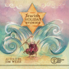 Jewish Holiday Stories (The Jim Weiss Audio Collection) Cover Image