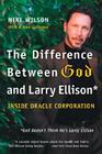The Difference Between God and Larry Ellison: *God Doesn't Think He's Larry Ellison Cover Image