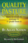 Quality Pasture: How to Create It, Manage It & Profit from It, 2nd Edition Cover Image