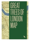 Great Trees of London Map: Guide to the Magnificent Trees of London Cover Image